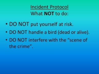 Incident Protocol - What Not to do