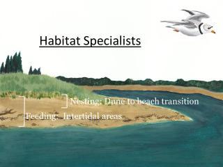Habitat Specialists